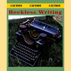 Reckless Writing